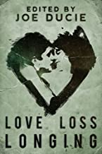 Love, Loss, Longing (DLP Anthology Book 3)
