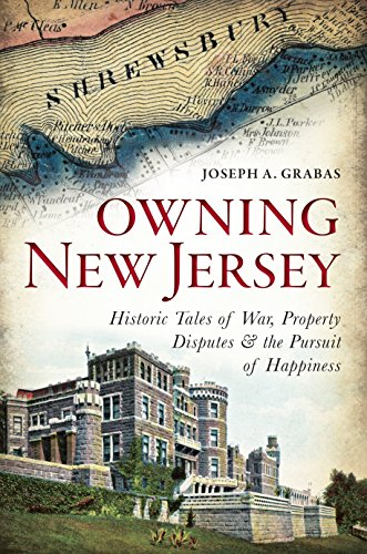 Amazon Com Owning New Jersey Historic Tales Of War Property Disputes The Pursuit Of Happiness Ebook Grabas Joseph A Kindle Store