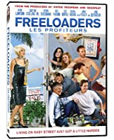 Freeloaders / Les Profiteurs
