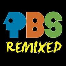 PBS Remixed