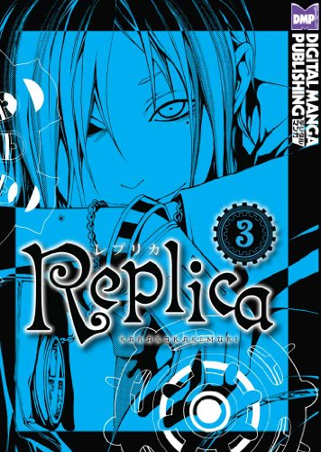 Replica Vol. 3 (Shonen Manga) (English Edition)