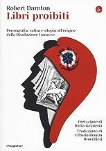 Permalink to Libri proibiti. Pornografia, satira e utopia all'origine della Rivoluzione francese PDF