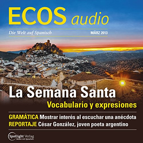 ECOS Audio - La Semana Santa. 3/2013     Spanisch lernen Audio - Die Karwoche              By:                                                                                                                                 Covadonga Jimenez                               Narrated by:                                                                                                                                 div.                      Length: 47 mins     Not rated yet     Overall 0.0