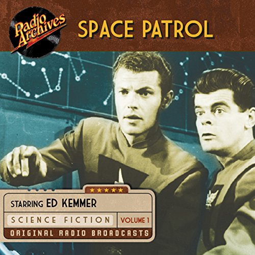 Space Patrol, Volume 1 audiobook cover art