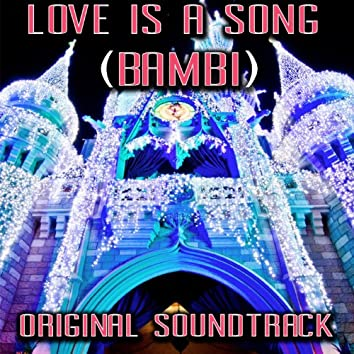 Love Is a Song (Bambi Original Soundtrack)
