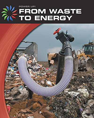 From Waste to Energy (21st Century Skills Library: Power Up!) (English Edition)