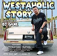 WESTAHOLIC STORY : MIXXXED BY DJ GANE