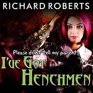 Please Don't Tell My Parents I've Got Henchmen audiobook cover art