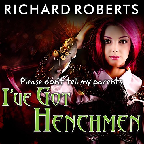 Please Don't Tell My Parents I've Got Henchmen cover art
