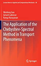 The Application of the Chebyshev-Spectral Method in Transport Phenomena (Lecture Notes in Applied and Computational Mechanics)