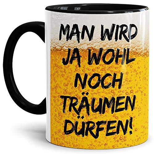 Lustige Tasse mit Spruch für Männer - Träumen dürfen - Kaffee-Tasse/Geschenk-Idee/Vatertagsgeschenk/Geburtstag/Vatertag/Herrentag - Innen & Henkel Schwarz