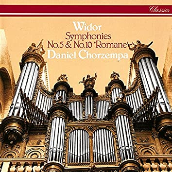 Widor: Organ Symphonies Nos. 5 & 10