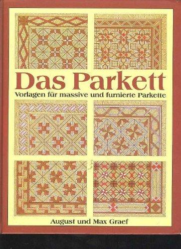 Graef Das Parkett: Vorlagen für massive und furnierte Parkette, Reprintverlag, Großband, 28 Textseiten, 24 Tafeln Reprint der Ausgabe von 1899