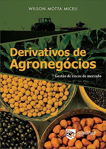 Derivativos de Agronegócios: Gestão de Riscos de Mercado