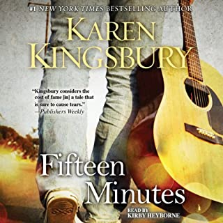Fifteen Minutes     A Novel              By:                                                                                                                                 Karen Kingsbury                               Narrated by:                                                                                                                                 Kirby Heyborne                      Length: 12 hrs and 1 min     7 ratings     Overall 4.4