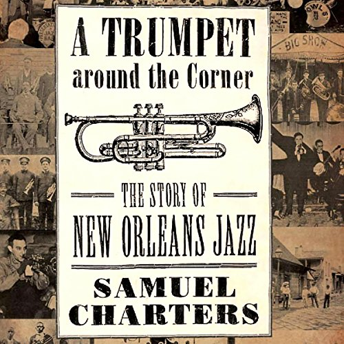 A Trumpet Around the Corner: The Story of New Orleans Jazz cover art