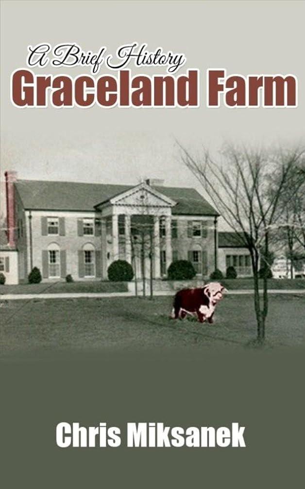 命令村忠実にFrom de Soto to Elvis: A Brief History of Graceland Farm (English Edition)