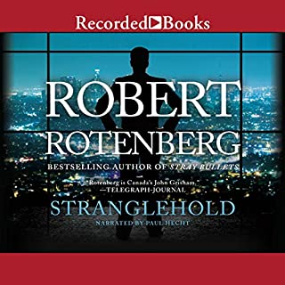 Stranglehold                   Written by:                                                                                                                                 Robert Rotenberg                               Narrated by:                                                                                                                                 Paul Hecht                      Length: 12 hrs and 19 mins     Not rated yet     Overall 0.0