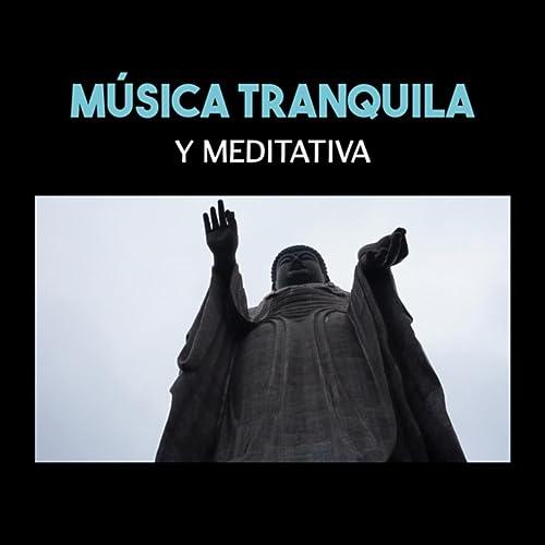 Música Tranquila y Meditativa (Sonidos Relajantes para ...