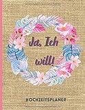 Ja, Ich will! Hochzeitsplaner: Organisator und Tagesordnung Kein Termin für Braut oder Bräutigam zur Planung aller Aktivitäten vor der Zeremonie und ... 11 auf 135 Seiten -Sackleinen-Stil mit Blumen