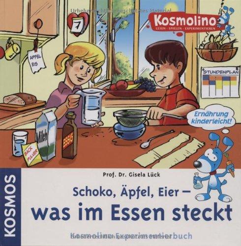 Kosmolino Experimentierbuch: Schoko, Äpfel, Eier - was im Essen steckt