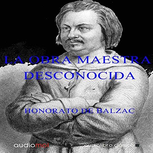 La obra maestra desconocida [The Unknown Masterpiece] audiobook cover art
