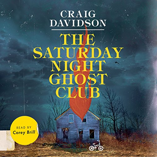 The Saturday Night Ghost Club     A Novel              Written by:                                                                                                                                 Craig Davidson                               Narrated by:                                                                                                                                 Corey Brill                      Length: 5 hrs and 40 mins     19 ratings     Overall 4.5