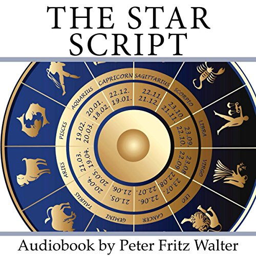 The Star Script: How Astrology Helps Finding Out Who You Are cover art