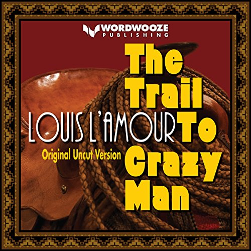 The Trail to Crazy Man cover art