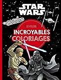 STAR WARS - Les ateliers disney - Incroyables coloriages - Incroyables coloriages