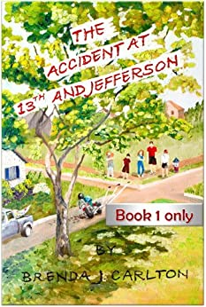 The Accident at 13th and Jefferson - Book 1 Only by [Brenda J. Carlton]