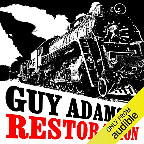 Restoration                   By:                                                                                                                                 Guy Adams                               Narrated by:                                                                                                                                 Paul Boehmer                      Length: 12 hrs and 44 mins     Not rated yet     Overall 0.0