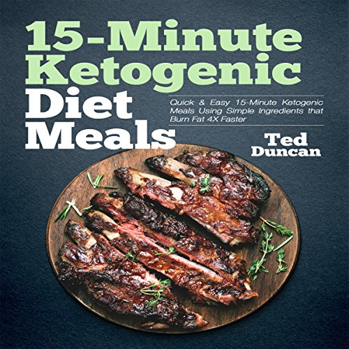 15-Minute Ketogenic Diet Meals  By  cover art
