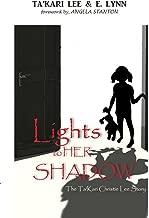 Lights To Her Shadow: The Ta'kari Lee Christie Story