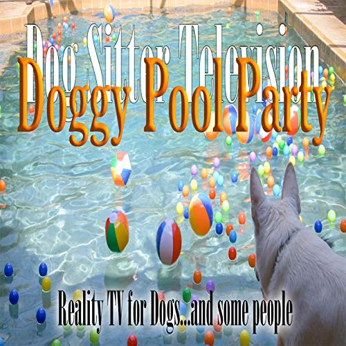 Doggy Pool Party - Dog Television