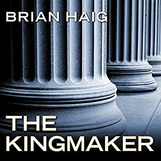 The Kingmaker     Sean Drummond Series, Book 3              By:                                                                                                                                 Brian Haig                               Narrated by:                                                                                                                                 Joe Barrett                      Length: 11 hrs and 23 mins     358 ratings     Overall 4.5