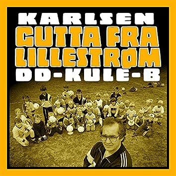 Gutta Fra Lillestrøm (feat. Karlsen & DD-Kule-B)