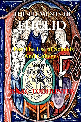 The Elements of Euclid for the Use of Schools and Colleges Part2 (Illustrated and Annotated)