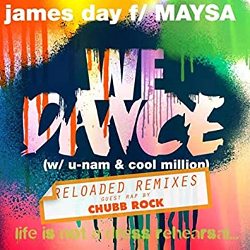 We Dance (Reloaded Remixes) [feat. Maysa, U-Nam, Cool Million & Chubb Rock]
