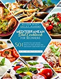 Mediterranean Diet Cookbook for Beginners: 501 Recipes to Lose Weight - Speed Up Your Metabolism and Boost Your Heart Health. Try the 21-Day Meal Plan Challenge