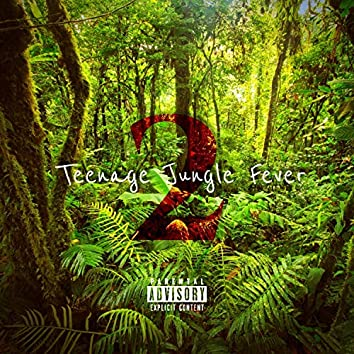 Teenage Jungle Fever 2 (feat. BloodShotEnt & Willy-B)