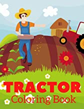 Tractor Coloring Book: Picture Book With Big Simple Unique Images Perfect For Beginners & Kids
