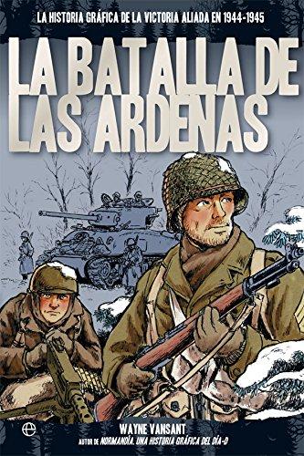 La batalla de las Ardenas (Historia gráfica)