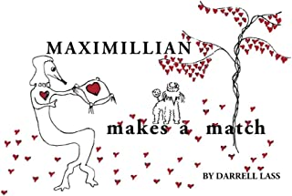 Maximillian Makes A Match