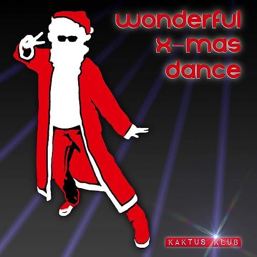 Wonderful X-Mas Dance (Santa House Christmas Craze Remix)