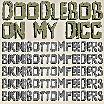 Doodlebob on My Dicc