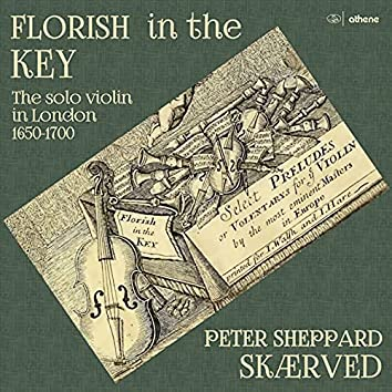 Florish in the Key: The Solo Violin in London 1650-1700