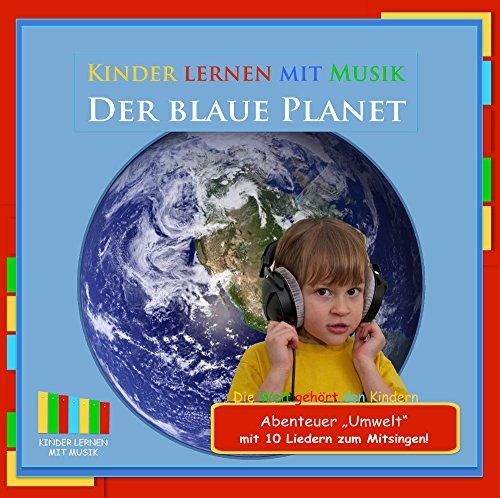 Der blaue Planet - Abenteuer Umwelt - Kinder lernen mit Musik