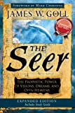 The Seer Expanded Edition: The Prophetic Power of Visions, Dreams and Open...