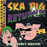 Ska Pig Returns! [Vinyl LP] - Mark Foggo'S Skasters